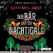 Cover-Bild zu Der Bär und die Nachtigall (Audio Download) von Arden, Katherine