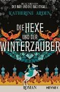 Cover-Bild zu Die Hexe und der Winterzauber (eBook) von Arden, Katherine