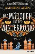 Cover-Bild zu Das Mädchen und der Winterkönig von Arden, Katherine