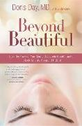 Cover-Bild zu Day, Doris J.: Beyond Beautiful: Using the Power of Your Mind and Aesthetic Breakthroughs to Look Naturally Young and Radiant
