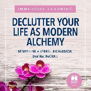 Cover-Bild zu Declutter Your Life As Modern Alchemy (Audio Download) von Mackail, Davina