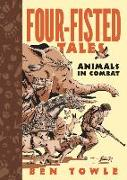 Cover-Bild zu Towle, Ben: Four-Fisted Tales: Animals in Combat