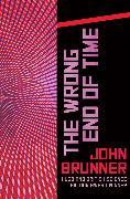 Cover-Bild zu The Wrong End of Time (eBook) von Brunner, John
