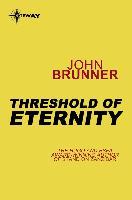 Cover-Bild zu Threshold of Eternity (eBook) von Brunner, John