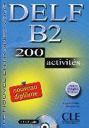Cover-Bild zu DELF B2 Nouveau diplôme. 200 activités von Bloomfield, Anatole
