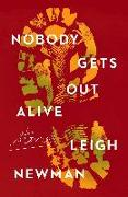 Cover-Bild zu Newman, Leigh: Nobody Gets Out Alive: Stories