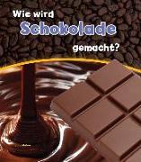 Cover-Bild zu Wie wird Schokolade gemacht? von Malam, John