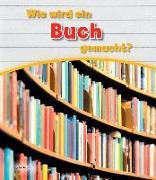Cover-Bild zu Wie wird ein Buch gemacht? von Malam, John