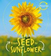 Cover-Bild zu Lifecycles: Seed to Sunflower (eBook) von De La Bedoyere, Camilla