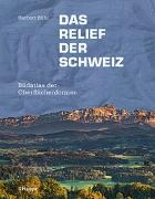 Cover-Bild zu Das Relief der Schweiz von Bühl, Herbert
