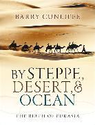 Cover-Bild zu By Steppe, Desert, and Ocean von Cunliffe, Barry