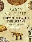 Cover-Bild zu Europe Between the Oceans von Cunliffe, Barry