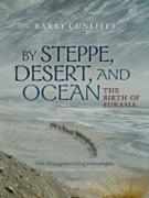 Cover-Bild zu By Steppe, Desert, and Ocean (eBook) von Cunliffe, Barry