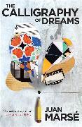 Cover-Bild zu Marsé, Juan: The Calligraphy of Dreams