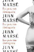 Cover-Bild zu Marse, Juan: Esa puta tan distinguida / That Distinguished Whore