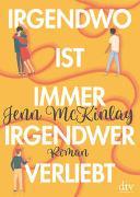 Cover-Bild zu Irgendwo ist immer irgendwer verliebt von McKinlay, Jenn