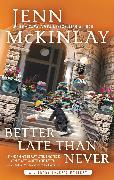 Cover-Bild zu Better Late Than Never (eBook) von McKinlay, Jenn