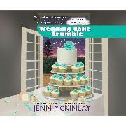 Cover-Bild zu Wedding Cake Crumble - A Cupcake Bakery Mystery 10 (Unabridged) (Audio Download) von McKinlay, Jenn