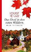 Cover-Bild zu Penny, Louise: Das Dorf in den roten Wäldern
