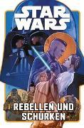 Cover-Bild zu Pak, Greg: Star Wars Comics: Rebellen und Schurken
