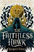 Cover-Bild zu The Faithless Hawk von Owen, Margaret