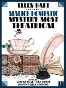 Cover-Bild zu Ellen Hart Presents Malice Domestic 15: Mystery Most Theatrical (eBook) von Bannon, Anne Louise