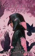Cover-Bild zu La Misericordia del Cuervo = The Merciful Crow von Owen, Margaret