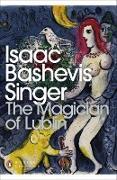 Cover-Bild zu Singer, Isaac Bashevis: The Magician of Lublin