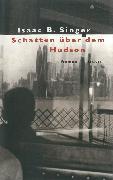 Cover-Bild zu Singer, Isaac Bashevis: Schatten über dem Hudson