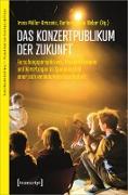 Cover-Bild zu Das Konzertpublikum der Zukunft (eBook) von Müller-Brozovic, Irena (Hrsg.)