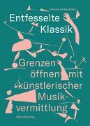 Cover-Bild zu Entfesselte Klassik von Weber Balba, Barbara