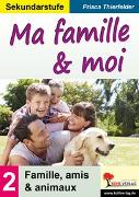 Cover-Bild zu Ma famille & moi / Sekundarstufe (eBook) von Thierfelder, Prisca