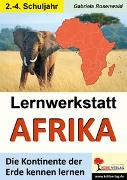 Cover-Bild zu Lernwerkstatt AFRIKA (eBook) von Rosenwald, Gabriela