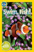 Cover-Bild zu National Geographic Readers: Swim Fish! von Neuman, Susan B.