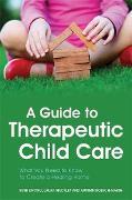 Cover-Bild zu A Guide to Therapeutic Child Care (eBook) von Emond, Ruth