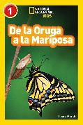 Cover-Bild zu National Geographic Readers: De la Oruga a la Mariposa (Caterpillar to Butterfly) von Marsh, Laura