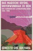 Cover-Bild zu Das magische Gefühl, unverwundbar zu sein (eBook) von Che Guevara, Ernesto