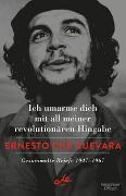 Cover-Bild zu Ich umarme dich mit all meiner revolutionären Hingabe von Che Guevara, Ernesto