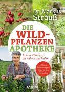 Cover-Bild zu Strauß, Markus: Die Wildpflanzen-Apotheke