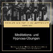 Cover-Bild zu Weniger Alkohol und Zigaretten mit Hypnose - Meditations- und Hypnose-Übungen (Audio Download) von Kritzner, Ulrich