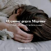 Cover-Bild zu Hypnose gegen Migräne (Audio Download) von Wiehe, Norman