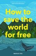 Cover-Bild zu Fee, Natalie: How to Save the World for Free