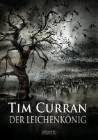 Cover-Bild zu Der Leichenkönig von Curran, Tim