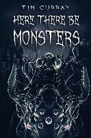 Cover-Bild zu Here There Be Monsters von Curran, Tim