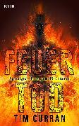 Cover-Bild zu Feuertod (eBook) von Curran, Tim
