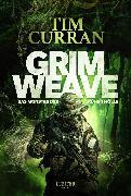 Cover-Bild zu GRIMWEAVE - Das Monster der grünen Hölle (eBook) von Curran, Tim