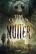 Cover-Bild zu Mutter (eBook) von Curran, Tim