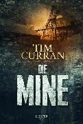 Cover-Bild zu Die Mine (eBook) von Curran, Tim