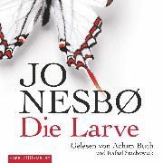Cover-Bild zu Die Larve (Audio Download) von Nesbø, Jo