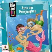 Cover-Bild zu Die drei !!! 72: Kuss der Meerjungfrau